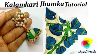 DIY Trendy Grand Kalamkari Jhumka Earring Tutorial How to make fabric earring Jhumka at home