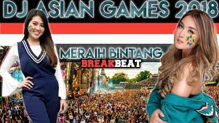 Gambar cover DJ ASIAN GAMES 2018 | MERAIH BINTANG BREAKBEAT