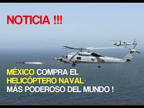 NOTICIA  ! MEXICO COMPRA EL HELICOPTERO NAVAL MAS PODEROSO DEL MUNDO ! !