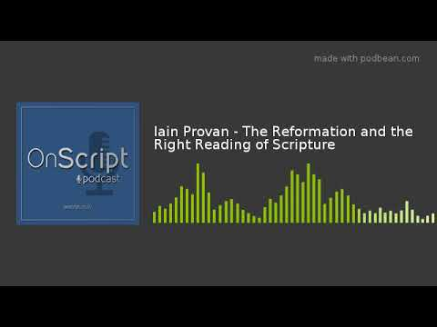 Iain Provan - The Reformation and the Right Reading of Scripture