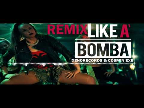 LIKE A BOMBA - Denorecords ft. Mc Xhedo & Tony T  - Cosmin Exe Remix