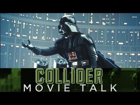 Collider Movie Talk - Darth Vader Confirmed For Star Wars: Rogue One