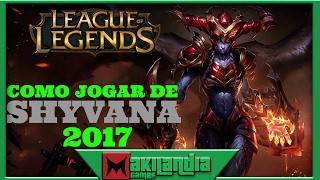 🔴 Como jogar de SHYVANA em 14 minutos - League of Legends - Fala do Champ S7 (Melhor Domínio Selva)