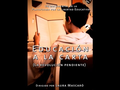 Educación a la carta - Un documental sobre libertad educativa