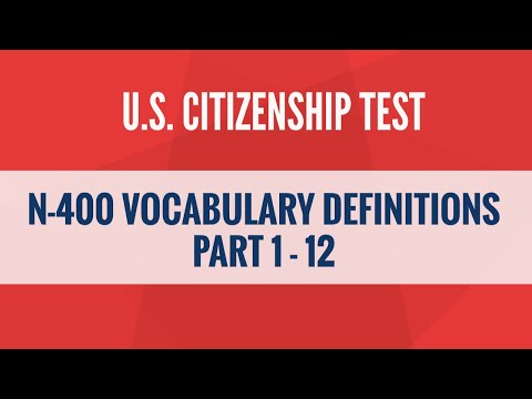 N-400 Vocabulary Definitions - Part 1 To 12