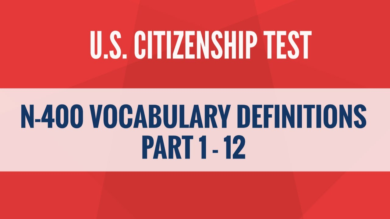 N400 Vocabulary Definitions - Part 1 to 12