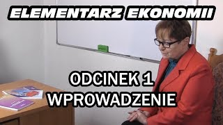 ELEMENTARZ EKONOMII - odc.1 Wprowadzenie