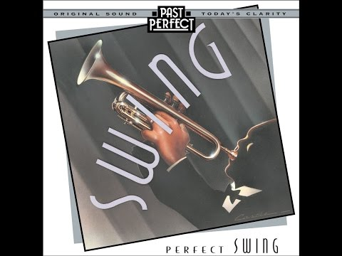 Perfect Swing - Best Swing Bands of the 20s 30s & 40s (Past Perfect) Full Album