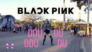[IN PUBLIC] BLACKPINK - DDU-DU DDU-DU (뚜두뚜두) | Dance Cover