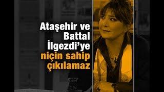 Sevilay Yılman    Ataşehir ve Battal İlgezdi'ye niçin sahip çıkılamaz