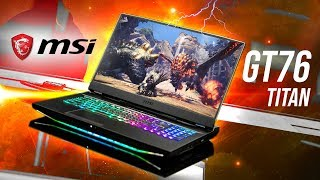 A Gaming Notebook To Rule Them All?  MSI GT76 TITAN!