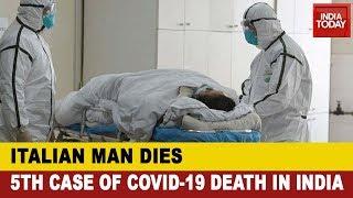 Coronavirus: Italian Tourist Dies In Jaipur; 5th Case Of Covid-19 Death In India