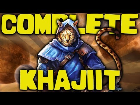 Skyrim - The COMPLETE Guide To The KHAJIIT - Elder Scrolls Lore