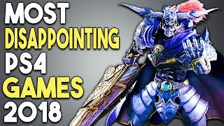 TOP 10 MOST DISAPPOINTING PS4 Games of 2018!