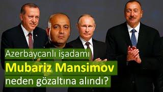 Azerbaycanlı işadamı Mubariz Mansimov neden gözaltına alındı Mehmet Tahsin Mp3ler Yukle,Mahni Mp3 Yukle,Musiqi Mp3 Yukle,Yeni Mp3 Yukle,Pulsuz Mp3 Yukle