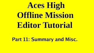 Aces High Mission Editor Tutorial Part11a by AskMisterWizard.com