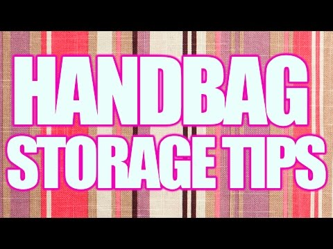 How to Store Your Handbags