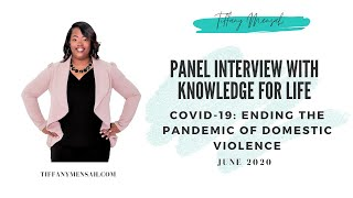 K4L Panel: COVID-19 & Domestic Violence | Tiffany Mensah, Guest Panelist | June 2020