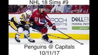 NHL 18 Sims #9 Pittsburgh Penguins @ Washington Capitals 10/11/17