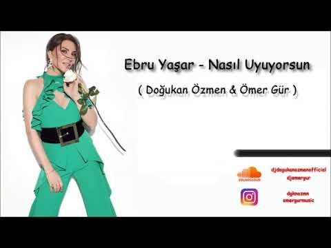 Ebru Yaşar - Nasıl Uyuyorsun (Doğukan Özmen & Ömer Gür Remix)
