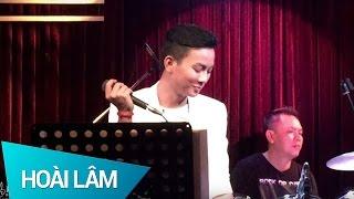 Tương Tư Nàng Ca Sĩ - Hoài Lâm (phòng trà WE - HCM - 15/08/2015)