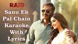 Sanu Ek Pal Chain Karaoke With Lyrics | Raid | Rahat Fateh Ali Khan