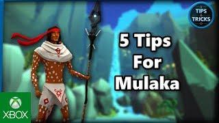 Tips and Tricks - 5 Tips for Mulaka