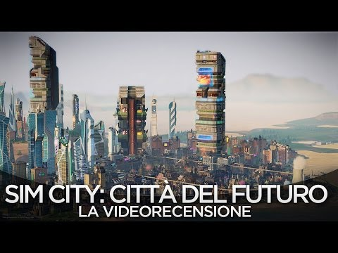 SimCity - Città del futuro - Video Recensione PC HD ITA