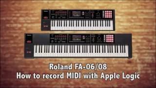 Roland FA-06/08 - How to MIDI sequence using Apple Logic