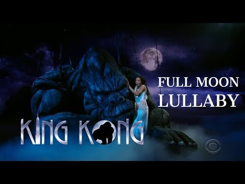 """""""Full Moon Lullaby"""" - King Kong the Musical (CBS Thanksgiving Day Parade 2018)"""