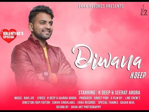 Diwana    K.Deep   Ekka Records   Latest hindi song 2019   Valentines day special  