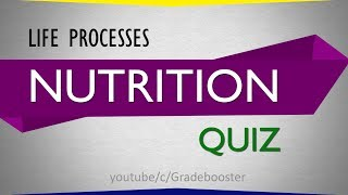 mcq #nutrition (quiz) : Life processes : 10th Biology : CBSE Syllabus : ncert class 10 : X Science