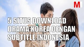 Video 5 SITUS DOWNLOAD DRAMA KOREA DENGAN SUBTITLE INDONESIA download MP3, 3GP, MP4, WEBM, AVI, FLV September 2018