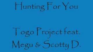 Hunting For You - Togo Project feat. Megu & Scotty D.