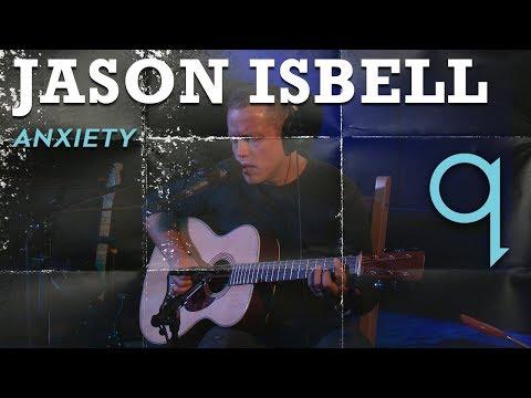 Jason Isbell - Anxiety (LIVE)