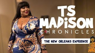 """The """"Ts Madison Chronicles"""" New Orleans Experience"""