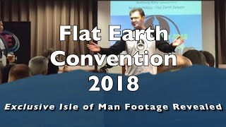Flat Earth Convention 2018 Exclusive Isle Of Man Footage Revealed