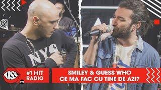 Smiley & Guess Who - Ce mă fac cu tine de azi (Live @ Kiss FM)