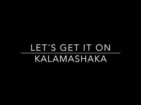 Kalamashaka - Let´s get it on