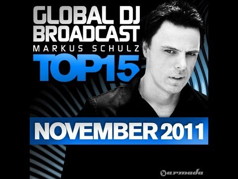Out now: Markus Schulz - Global DJ Broadcast Top 15 - November 2011