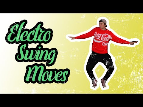 How To Dance Electro Swing: 6 Sexy Moves