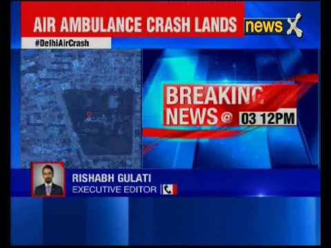 Air ambulance crash lands in Delhi