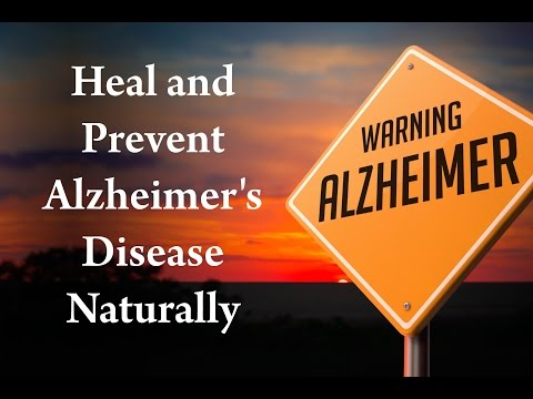 Heal and Prevent Alzheimer's Disease Naturally