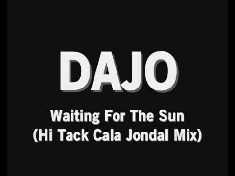 Dajo - Waiting For The Sun (Hi Tack Cala Jondal Mix)