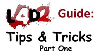 L4D2 Tips & Tricks Guide Part 1 (Left 4 Dead 2 Gameplay)
