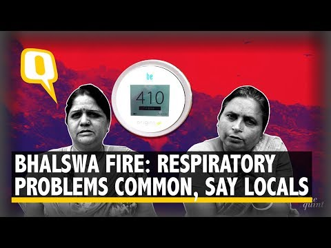 Bhalswa Landfill Fire: Air Quality Worsens Due To Smoke | The Quint