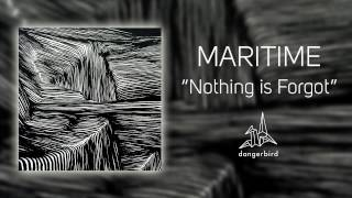 """Maritime - """"Nothing Is Forgot"""" (Official Audio)"""