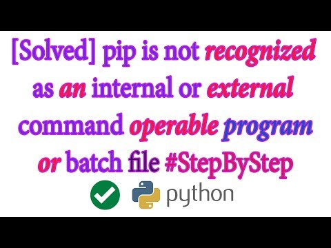 Solved] 'pip' is not recognized as an internal or external