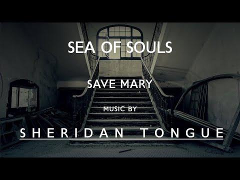 Save Mary - Sea Of Souls - Music by Sheridan Tongue