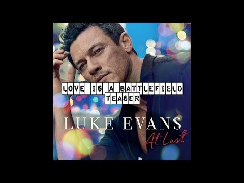 Watch Luke Evans - Love Is A Battlefield || Teaser